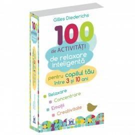 100 DE ACTIVITĂȚI DE RELAXARE INTELIGENTĂ
