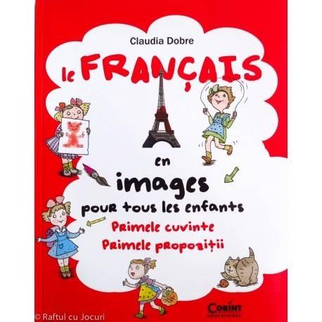 LE FRANCAIS EN IMAGES POUR TOUS LES ENFANTS - PRIMELE CUVINTE - PRIMELE PROPOZIȚII