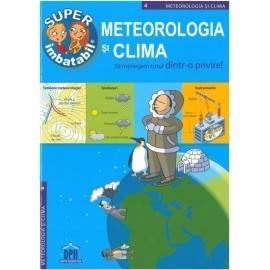 METEOROLOGIA ȘI CLIMA - SUPER IMBATABIL