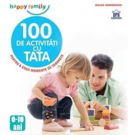 100 DE ACTIVITĂȚI CU TATA