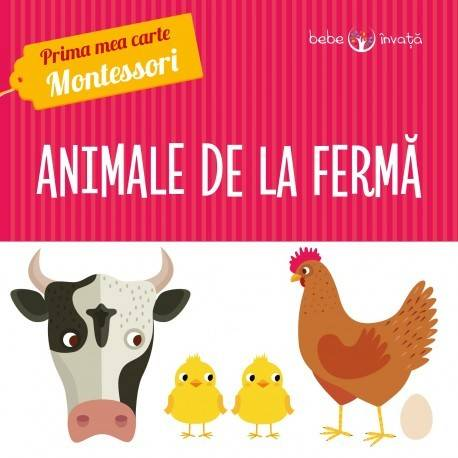 ANIMALE DE LA FERMĂ. PRIMA MEA CARTE MONTESSORI