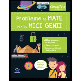 PROBLEME DE MATE PENTRU MICI GENII - CLASA A IV-A