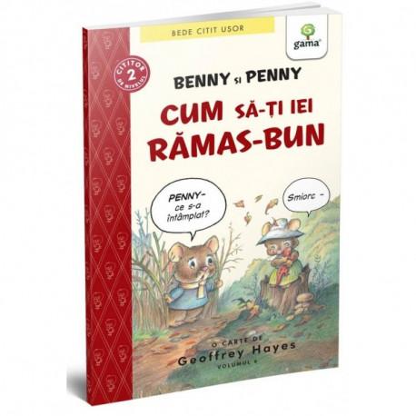 BENNY ȘI PENNY - CUM SĂ-ȚI IEI RĂMAS BUN (Vol.6)