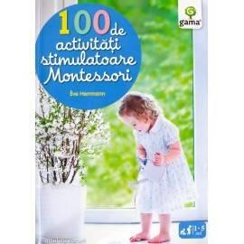100 DE ACTIVITĂȚI STIMULATOARE MONTESSORI